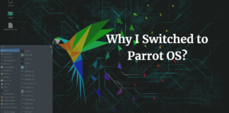 Why I Switched to Parrot OS?