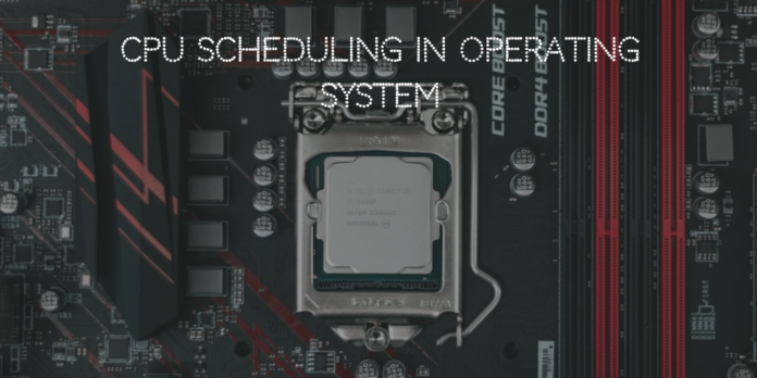 CPU Scheduling in Operating System