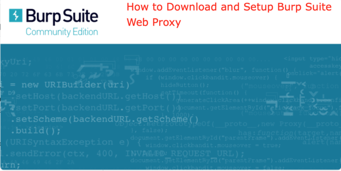 How to Download and Setup Burp Suite Web Proxy